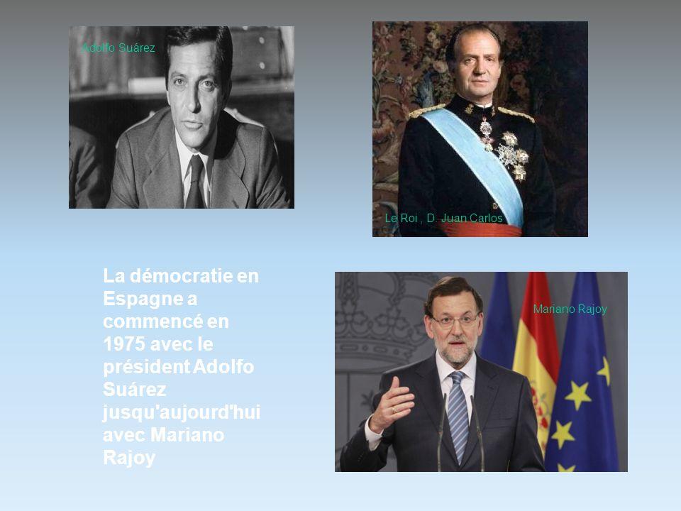 La démocratie en Espagne a commencé en 1975 avec le président Adolfo Suárez jusqu'aujourd'hui avec Mariano Rajoy Adolfo Suárez Le Roi, D. Juan Carlos
