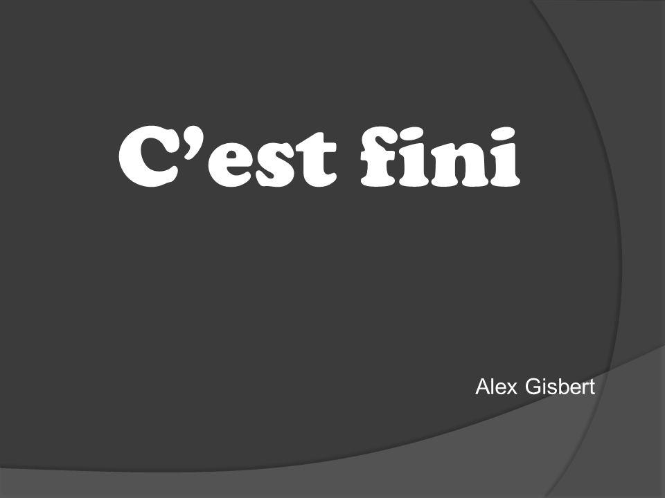 Cest fini Alex Gisbert