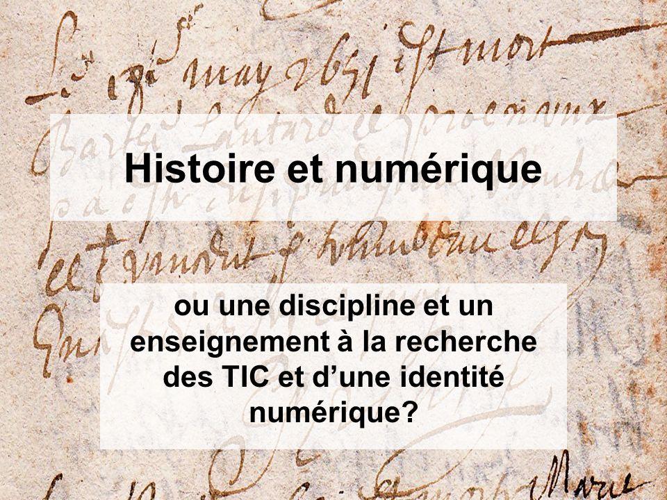 Histoire et numérique ou une discipline et un enseignement à la recherche des TIC et dune identité numérique