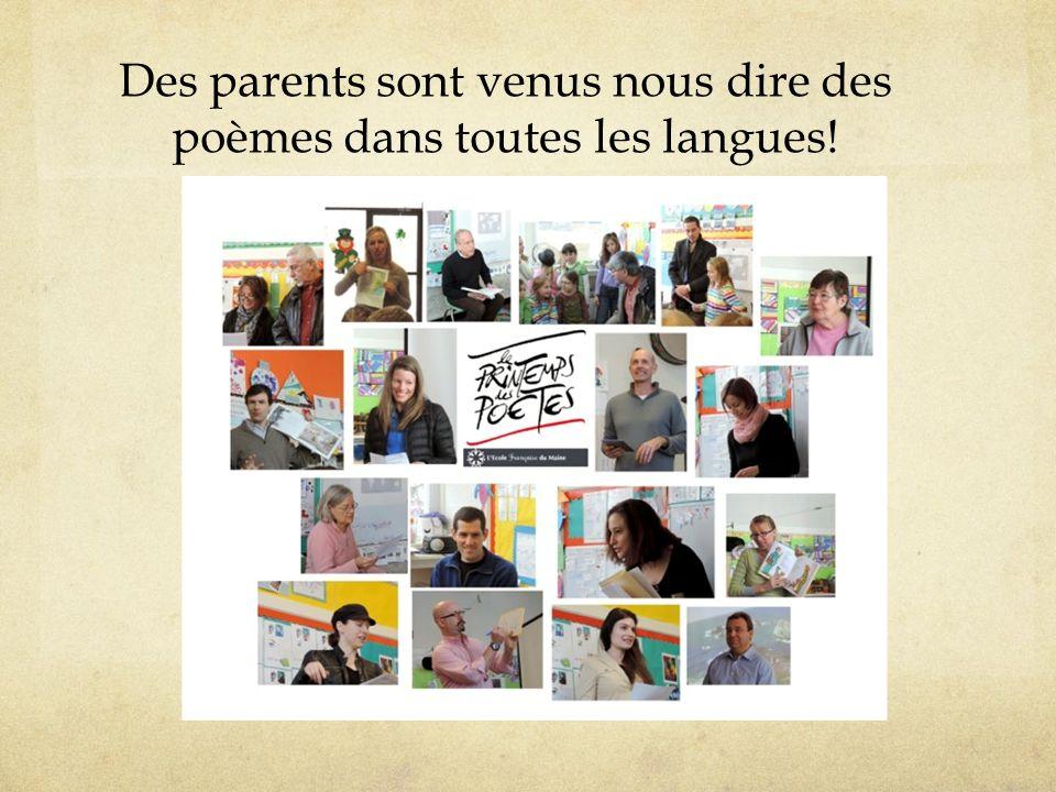 Nous avons entendu des poèmes en allemand, en italien, en suédois, en letton, en turc, en français, en arabe, en russe, en chinois, en polonais, en acadien, en serbe, en breton ou même dans une langue imaginaire (le Jabberwocky de Lewis Carroll!)