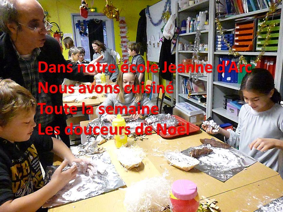 Dans notre école Jeanne dArc Nous avons cuisiné Toute la semaine Les douceurs de Noël