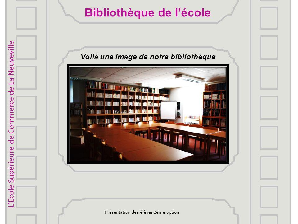 LHistoire de la Bibliothèque Une bibliothèque est un lieu où on lit et on emprunte des livres.