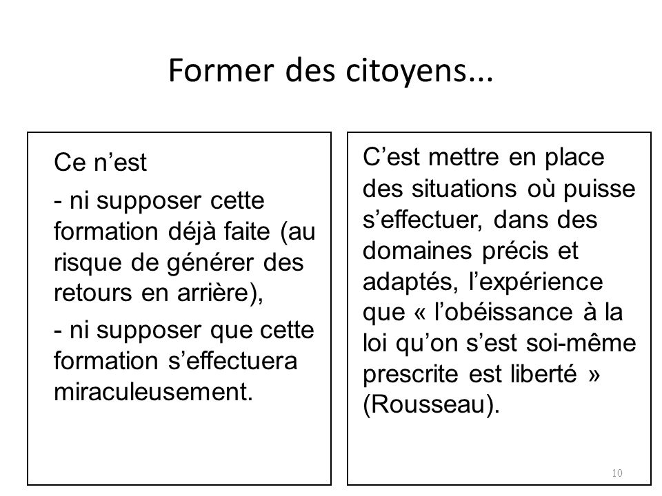 Former des citoyens...