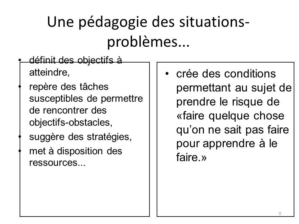 Une pédagogie des situations- problèmes...