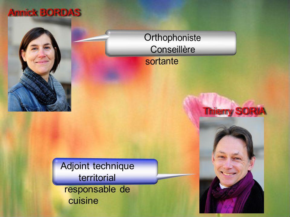Annick BORDAS Thierry SORIA Adjoint technique territorial responsable de cuisine