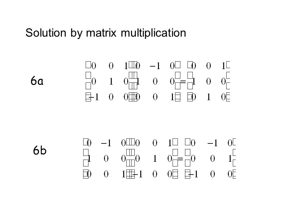 Solution by matrix multiplication 6a 6b