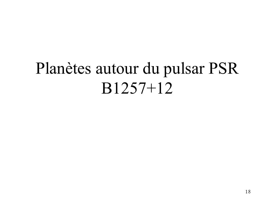 18 Planètes autour du pulsar PSR B1257+12
