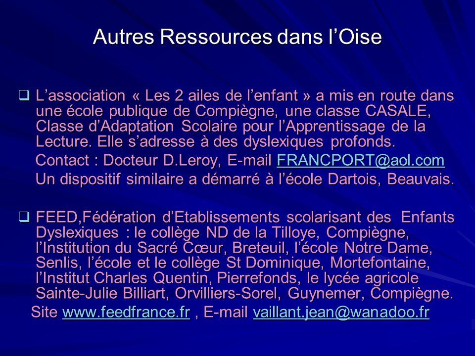 Autres Ressources dans lOise Lassociation « Les 2 ailes de lenfant » a mis en route dans une école publique de Compiègne, une classe CASALE, Classe dA