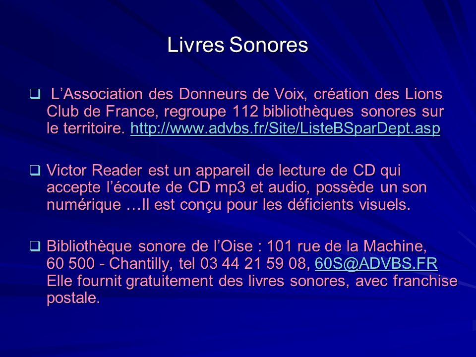 Livres Sonores LAssociation des Donneurs de Voix, création des Lions Club de France, regroupe 112 bibliothèques sonores sur le territoire. http://www.