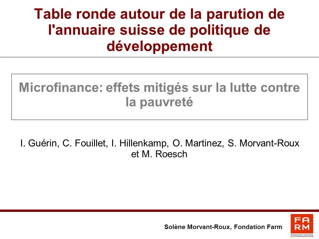 Table ronde autour de la parution de l annuaire suisse de politique de développement Microfinance: effets mitigés sur la lutte contre la pauvreté I.