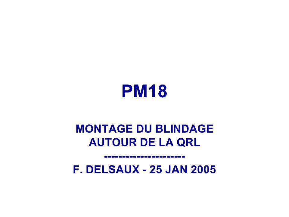PM18 MONTAGE DU BLINDAGE AUTOUR DE LA QRL ---------------------- F. DELSAUX - 25 JAN 2005