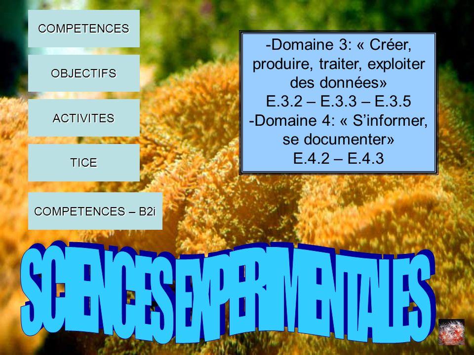 -Domaine 3: « Créer, produire, traiter, exploiter des données» E.3.2 – E.3.3 – E.3.5 -Domaine 4: « Sinformer, se documenter» E.4.2 – E.4.3 COMPETENCES