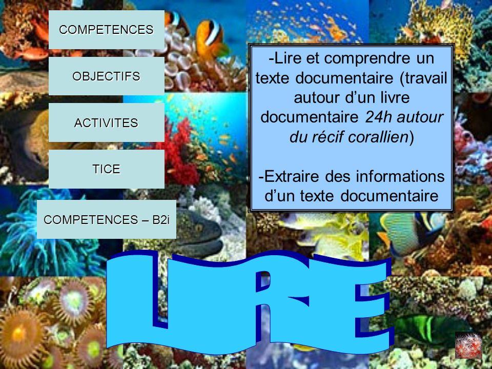 -Lire et comprendre un texte documentaire (travail autour dun livre documentaire 24h autour du récif corallien) -Extraire des informations dun texte d