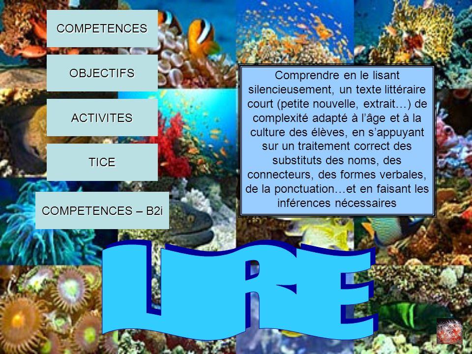 -A partir des informations recueillies, produire la fiche didentité du corail COMPETENCES OBJECTIFS ACTIVITES COMPETENCES – B2i COMPETENCES – B2i TICE