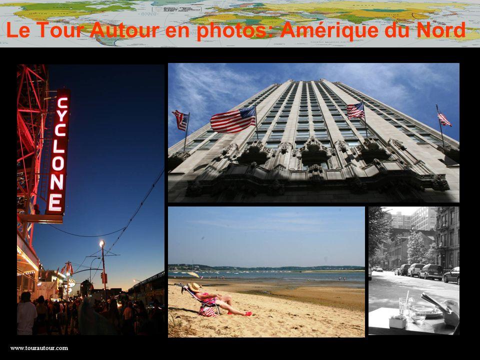 www.tourautour.com Le Tour Autour en photos: Amérique du Nord