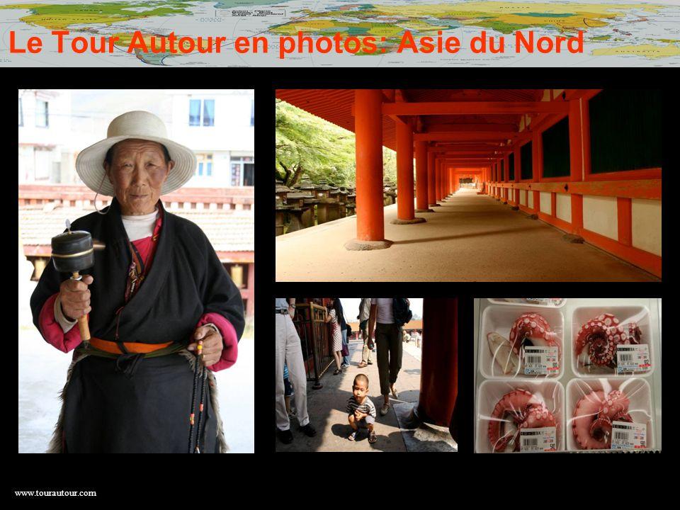 www.tourautour.com Le Tour Autour en photos: Asie du Nord