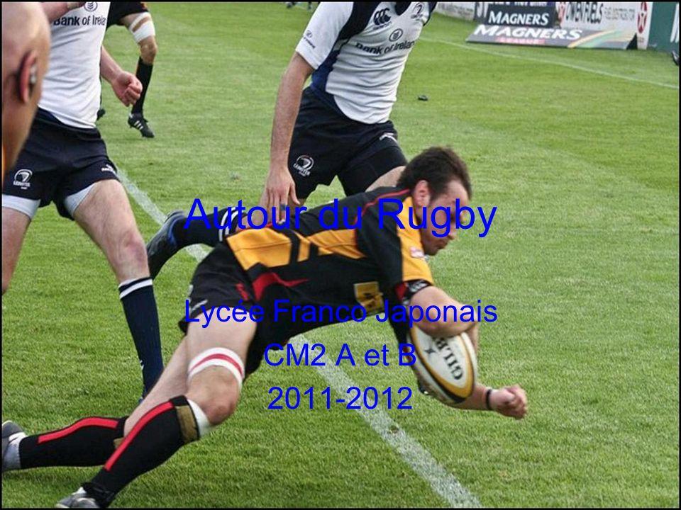 Autour du Rugby Lycée Franco Japonais CM2 A et B 2011-2012