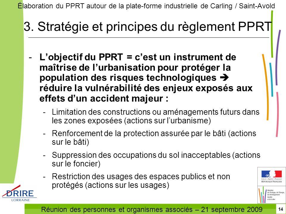 Réunion des personnes et organismes associés – 21 septembre 2009 Élaboration du PPRT autour de la plate-forme industrielle de Carling / Saint-Avold 14
