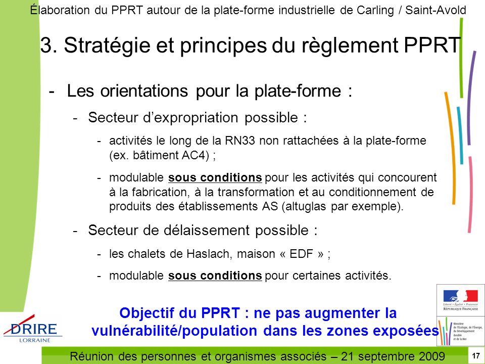 Réunion des personnes et organismes associés – 21 septembre 2009 Élaboration du PPRT autour de la plate-forme industrielle de Carling / Saint-Avold 17
