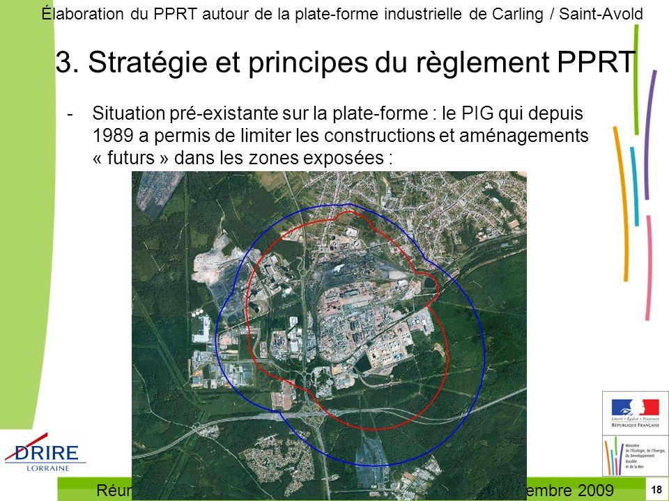 Réunion des personnes et organismes associés – 21 septembre 2009 Élaboration du PPRT autour de la plate-forme industrielle de Carling / Saint-Avold 18
