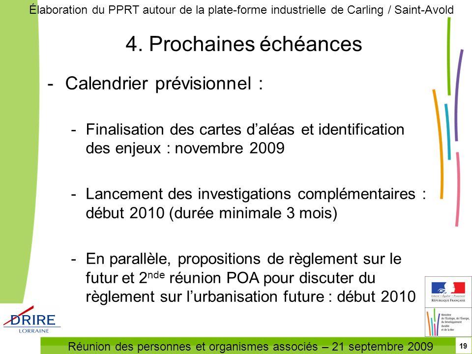 Réunion des personnes et organismes associés – 21 septembre 2009 Élaboration du PPRT autour de la plate-forme industrielle de Carling / Saint-Avold 19