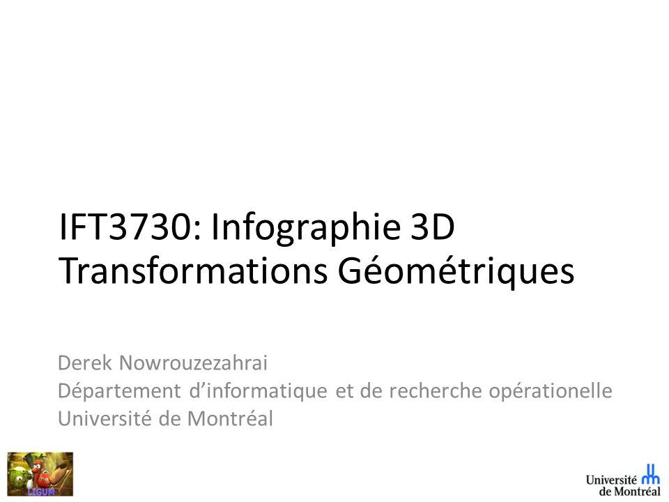 Aujourdhui: Transformations 2D & 3D 1.Transformation en 2D -Translation -Changement déchelle (scaling) -Rotation 2.Coordonées homogènes (2D) - Combinaisons des transformations 3.