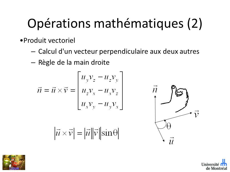 Opérations mathématiques (2) Produit vectoriel – Calcul d un vecteur perpendiculaire aux deux autres – Règle de la main droite
