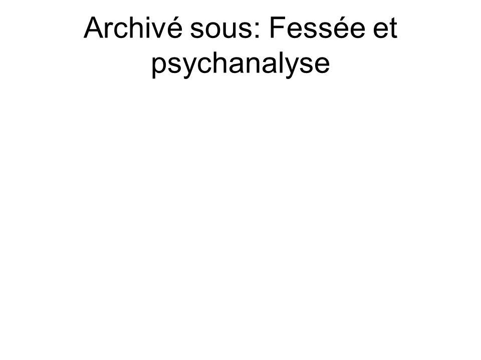 Archivé sous: Fessée et psychanalyse