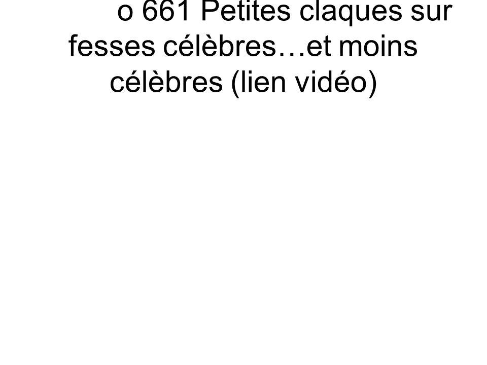 o 661 Petites claques sur fesses célèbres…et moins célèbres (lien vidéo)