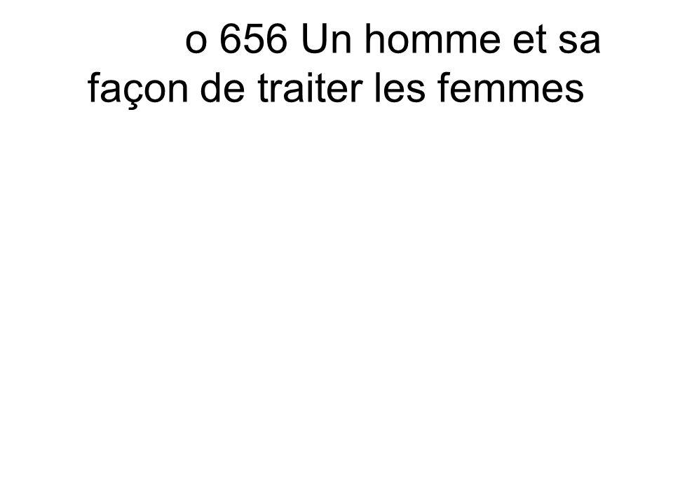 o 656 Un homme et sa façon de traiter les femmes