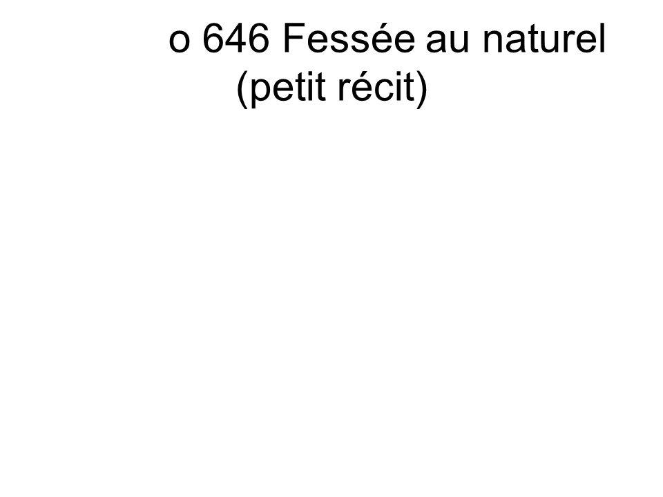 o 646 Fessée au naturel (petit récit)