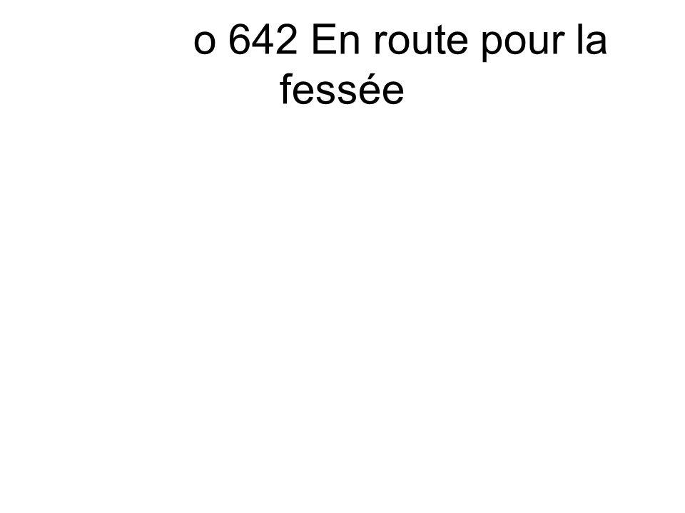 o 642 En route pour la fessée