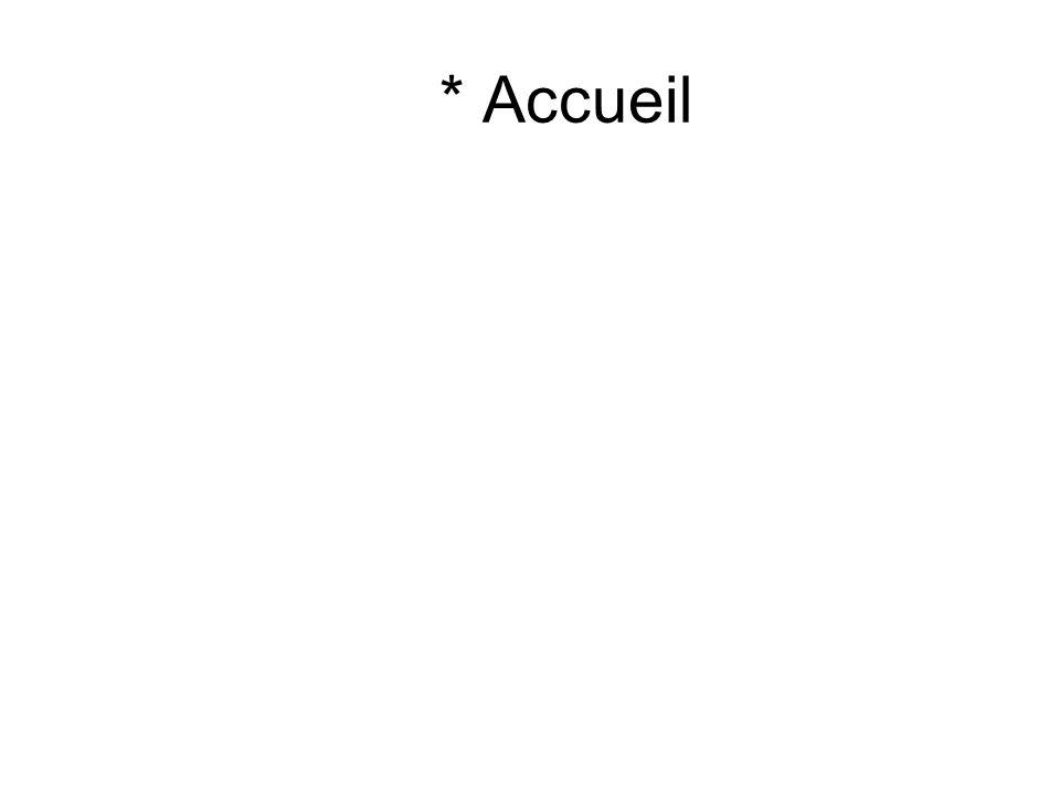 * Accueil