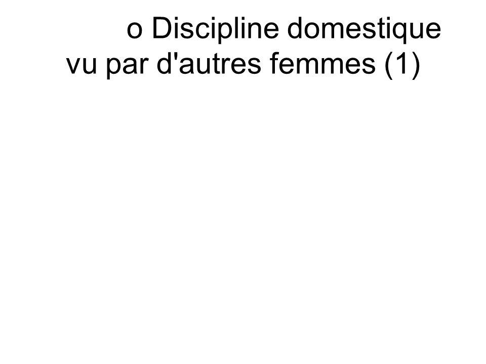 o Discipline domestique vu par d'autres femmes (1)