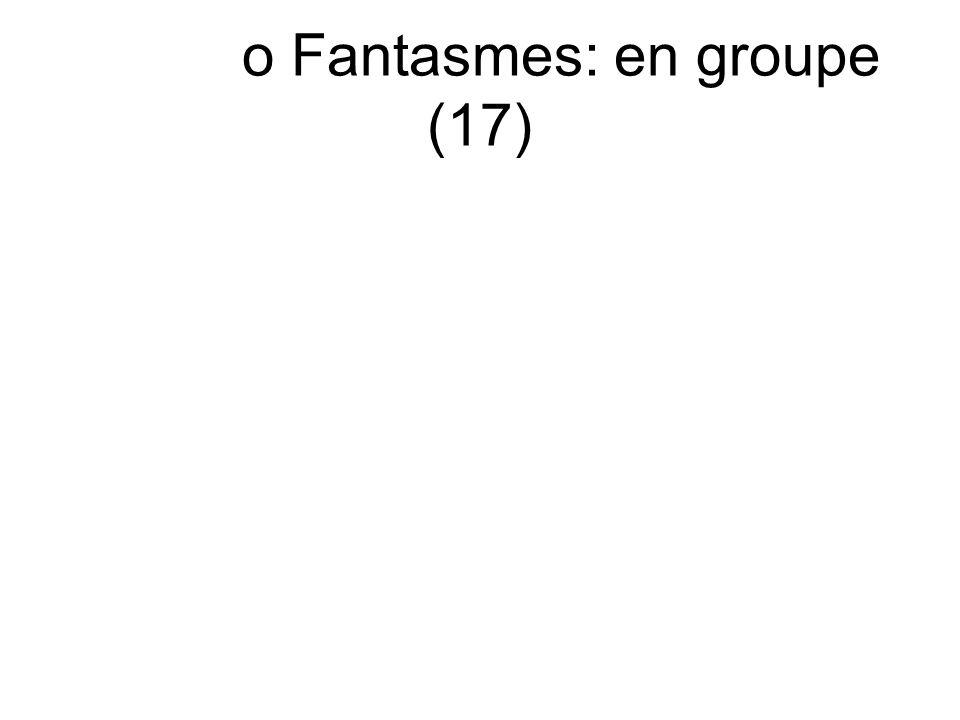 o Fantasmes: en groupe (17)