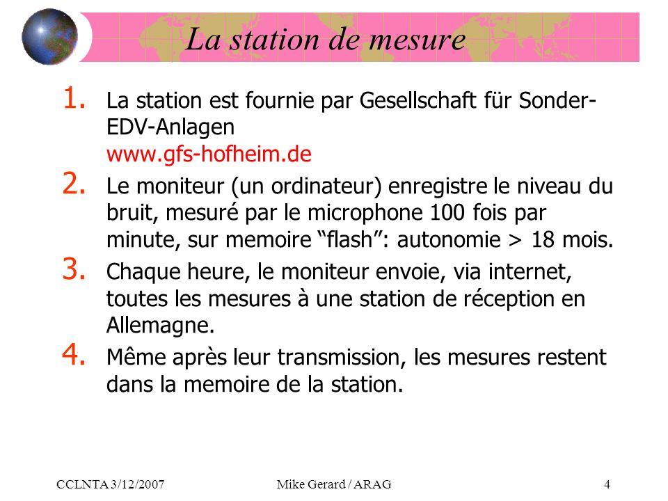 CCLNTA 3/12/2007Mike Gerard / ARAG4 La station de mesure 1.