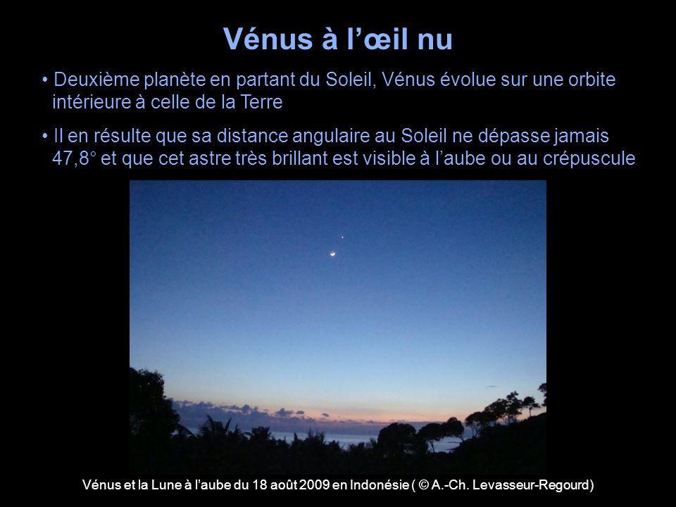 Vénus à lœil nu Deuxième planète en partant du Soleil, Vénus évolue sur une orbite intérieure à celle de la Terre Il en résulte que sa distance angula
