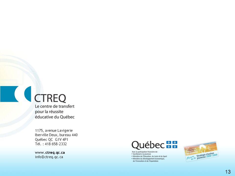 13 www.ctreq.qc.ca info@ctreq.qc.ca 1175, avenue Lavigerie Iberville Deux, bureau 440 Québec QC G1V 4P1 Tél. : 418 658-2332
