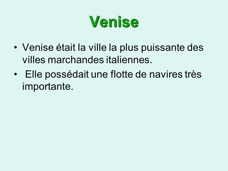 Venise Venise était la ville la plus puissante des villes marchandes italiennes.