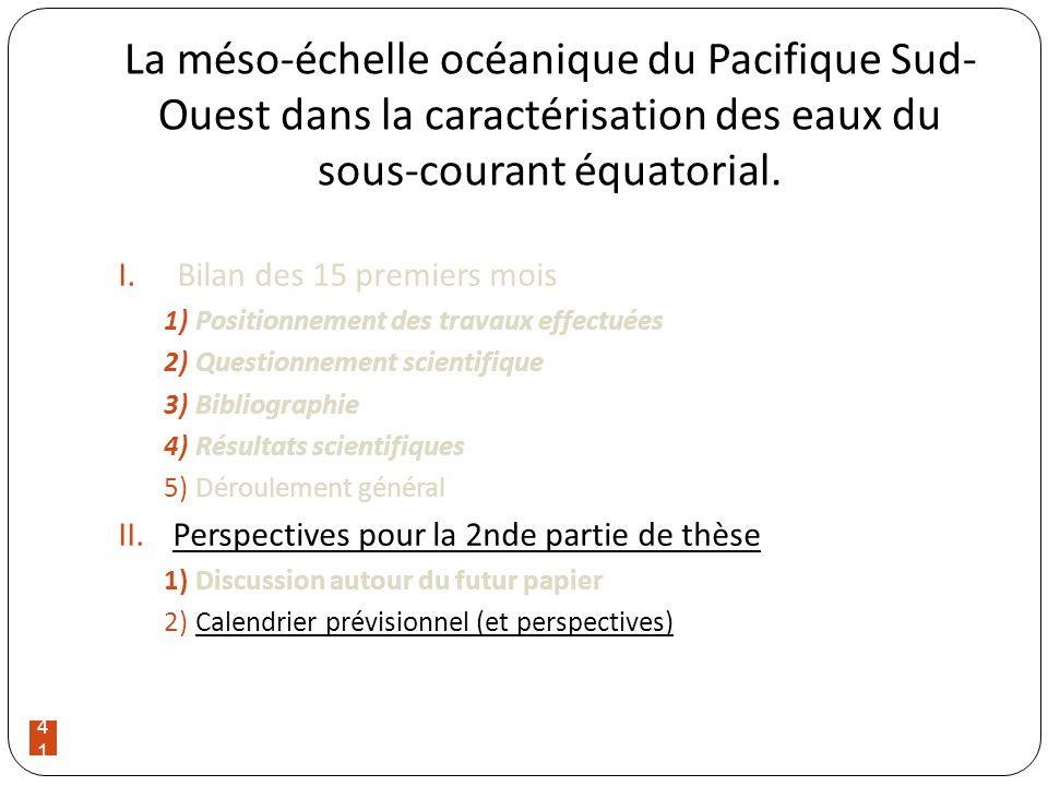41 La méso-échelle océanique du Pacifique Sud- Ouest dans la caractérisation des eaux du sous-courant équatorial. I.Bilan des 15 premiers mois 1)Posit