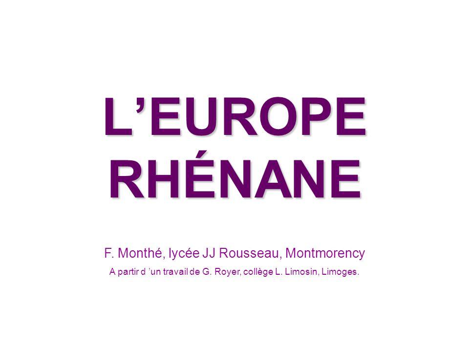 Suisse, Allemagne, France, Benelux Densément peuplélimportance des villes et de lindustrie,daxes majeurs puissante fenêtre maritime « LEurope rhénane, qui inclut différents États (Suisse, Allemagne, France, Benelux) constitue le cœur économique de lUnion européenne.