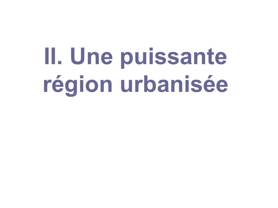 II. Une puissante région urbanisée