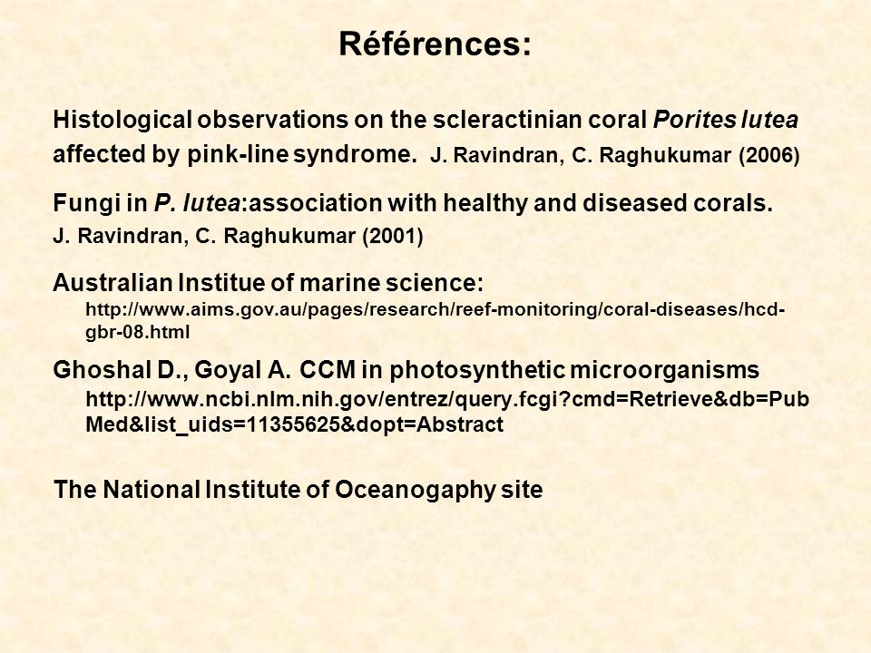 Références: Histological observations on the scleractinian coral Porites lutea affected by pink-line syndrome.