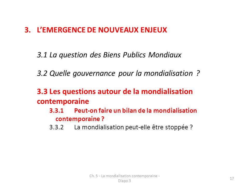 3.LEMERGENCE DE NOUVEAUX ENJEUX 3.1La question des Biens Publics Mondiaux 3.2Quelle gouvernance pour la mondialisation .