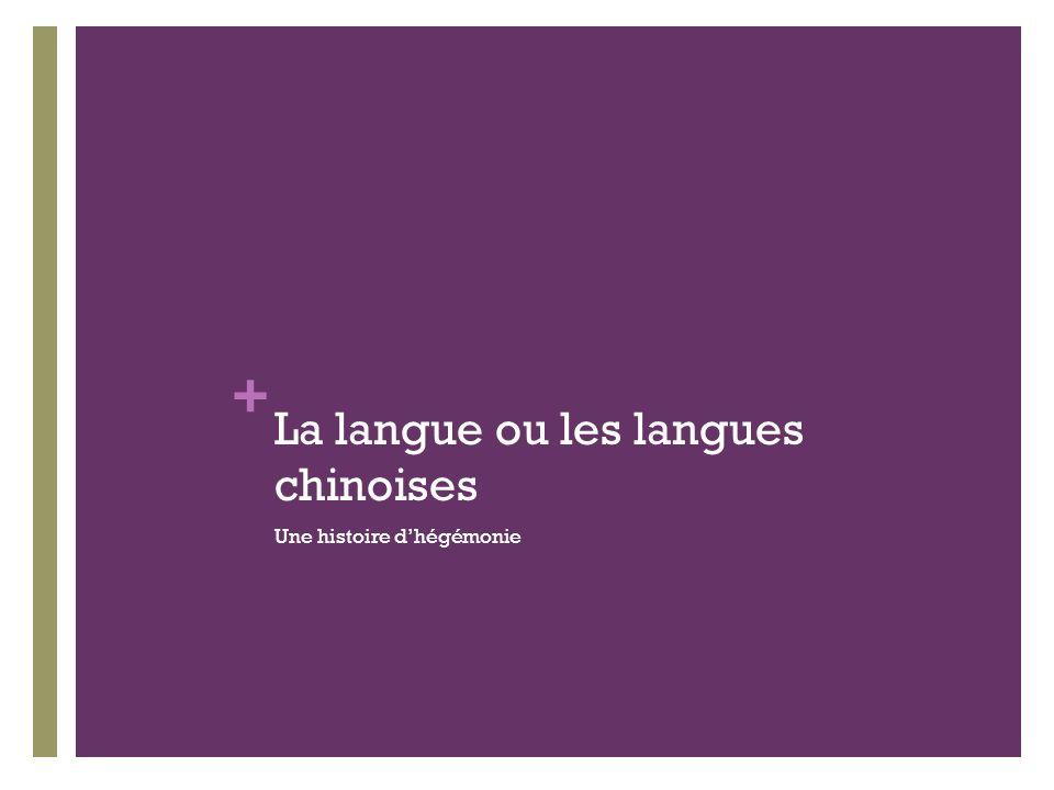 + La langue ou les langues chinoises Une histoire dhégémonie