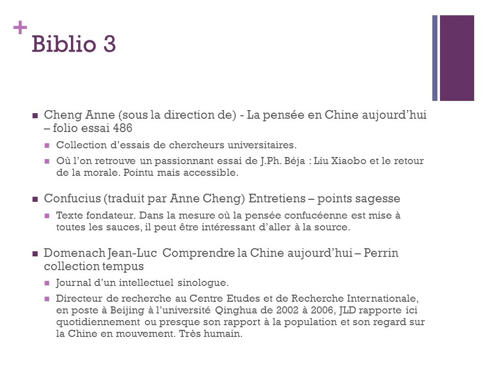 + Biblio 3 Cheng Anne (sous la direction de) - La pensée en Chine aujourdhui – folio essai 486 Collection dessais de chercheurs universitaires.