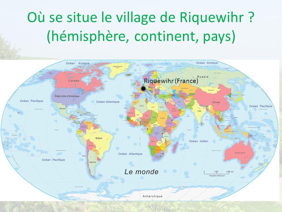 Où se situe le village de Riquewihr ? (hémisphère, continent, pays) Riquewihr (France)
