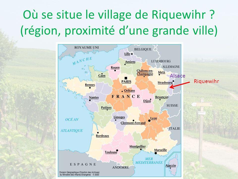 Où se situe le village de Riquewihr ? (région, proximité dune grande ville) Riquewihr Alsace