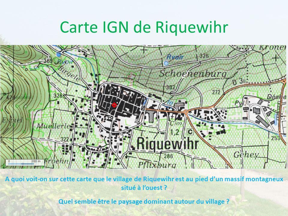 Carte IGN de Riquewihr A quoi voit-on sur cette carte que le village de Riquewihr est au pied dun massif montagneux situé à louest ? Quel semble être