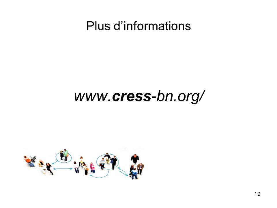 Plus dinformations www.cress-bn.org/ 19